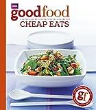 Good Food: Cheap Eats: Triple-tested Recipes: Tried-and-tested Recipes (BBC Good Food)