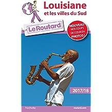 Guide du Routard Louisiane et les villes du Sud 2017