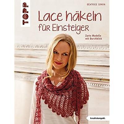 PDF] Lace häkeln für Einsteiger: Zarte Modelle mit Durchblick ...