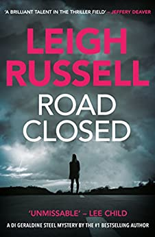 Road Closed (A DI Geraldine Steel Thriller) von [Russell, Leigh]