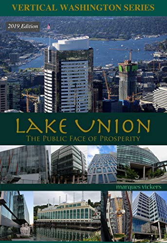 Lake Union: The Public Face of Prosperity (Vertical Washington Series Book 1) (English Edition)
