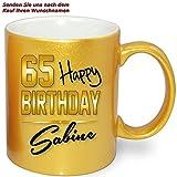 Personalisierte Tasse Gold Effekt zum Geburtstag * Happy Birthday 65