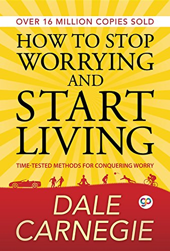 How to Stop Worrying and Start Living (English Edition) por Dale Carnegie