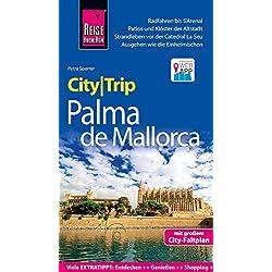 Reise Know-How CityTrip Palma de Mallorca: Reiseführer mit Stadtplan und kostenloser Web-App Autovermietung Balearische Inseln