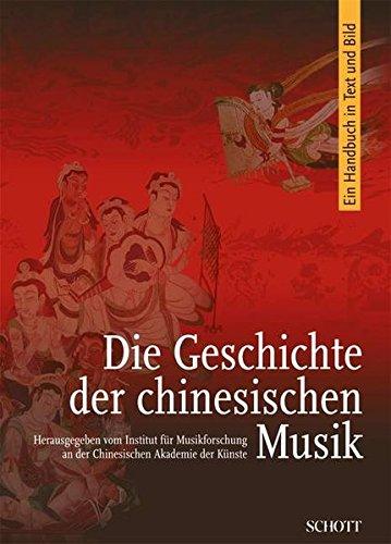 Geschichte der chinesischen Musik: Ein Handbuch in Text und Bild