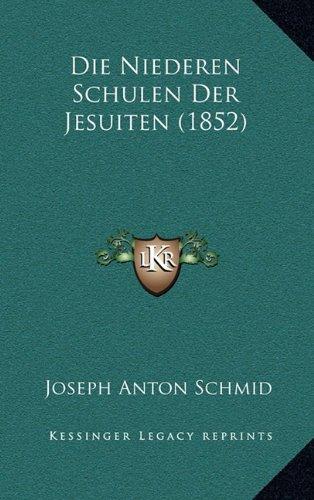 Die Niederen Schulen Der Jesuiten (1852)