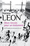 Deux veuves pour un testament : la 20e enquête du commissaire Brunetti | Leon, Donna (1942-....). Auteur