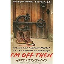 [{ I'm Off Then: Losing and Finding Myself on the Camino de Santiago By Kerkeling, Hape ( Author ) Jun - 16- 2009 ( Paperback ) } ]