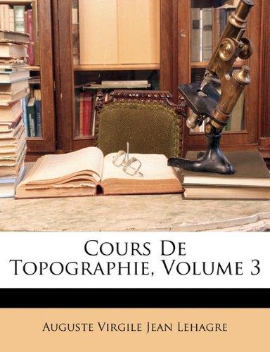 Cours De Topographie, Volume 3