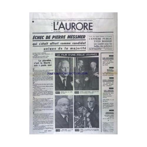 AURORE (L') [No 9208] du 10/04/1974 - ECHEC DE PIERRE MESSMER - LE FILM D'UNE FOLLE JOURNEE AVEC MESSMER - GISCARD -DAILLY - FAURE ET CHABAN - LES SPORTS - FOOT - LES CONFLITS SOCIAUX