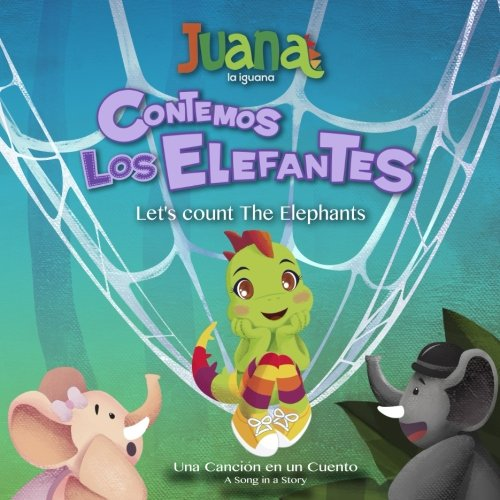 Contemos Los Elefantes - Let's count The Elephants (Bilingual Spanish/English): Volume 2...
