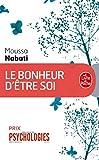 Telecharger Livres Le Bonheur d etre soi (PDF,EPUB,MOBI) gratuits en Francaise