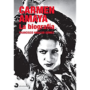 Carmen Amaya: La biografía (Flamenco)
