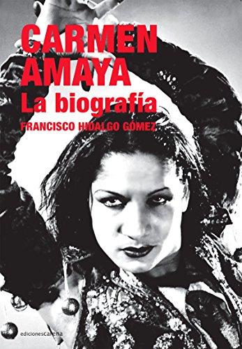 Carmen Amaya: La biografía (Flamenco) por Francisco Hidalgo