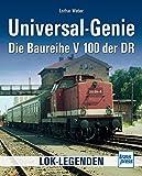 Universal-Genie: Die Baureihe V 100 der DR (Lok-Legenden)