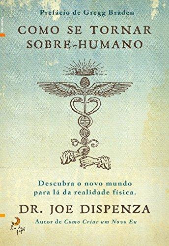 Como Se Tornar Sobre-humano (Portuguese Edition)