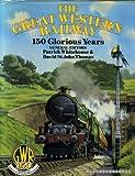 The Great Western Railway: 150 Glorious Years