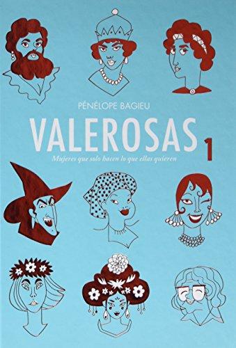 Valerosas 1: Mujeres que solo hacen lo que ellas quieren (Vela Gráfica) por Pénélope Bagieu