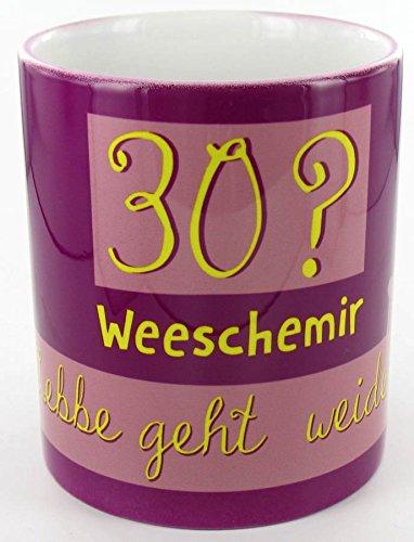 """die stadtmeister Keramiktasse \""""30? Weeschemir - Lebbe geht weider!\"""" - zum Geburtstag für echte Hessen"""