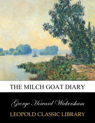 The milch goat diary por George Howard Wickersham