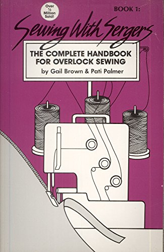 sewing-with-sergers-the-complete-handbook-for-overlock-sewing-book-1