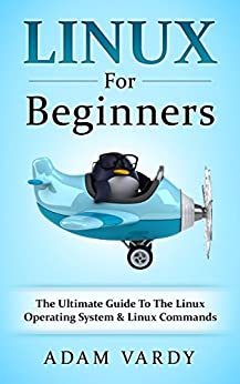 Linux For Beginners: The Ultimate Guide To The Linux Operating System & Linux Epub Descargar Gratis