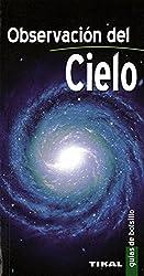 Observacion del cielo/ Sky Observation (Guias De Bolsillo/ Pocket Guides)