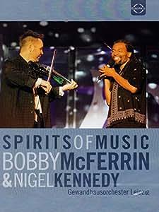 Spirits of Music: Bobby McFerrin & Nigel Kennedy (Live in Leipzig, 2002) [2DVD]