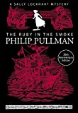The Ruby in the Smoke (A Sally Lockhart Mystery)