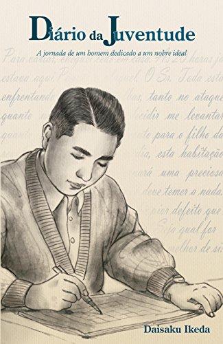 Diário da juventude (Portuguese Edition) por Daisaku Ikeda