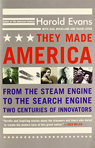 THEY MADE AMERICA: FROM THE STEAM ENGINE TO THE SEARCH ENGINE: TWO CENTURIES OF INNOVATORS BY EVANS, HAROLD (AUTHOR)PAPERBACK