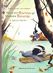 Monsieur Blaireau et Madame Renarde, Tome  3 : Quelle équipe !