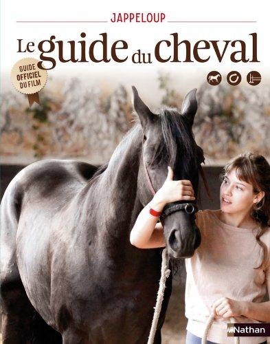 Jappeloup - Le guide du cheval par Delphine Godard