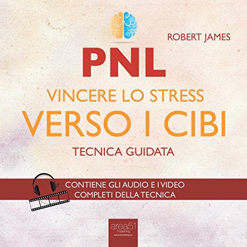 PNL. Vincere lo stress verso i cibi  Audiolibri