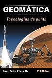 Geomatica Tecnologias de Punta: 1 Edicion