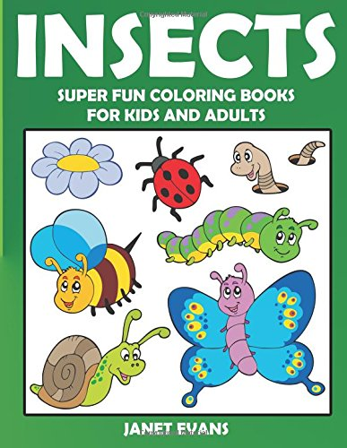 Insects: Super Fun Coloring Books for Kids and Adults