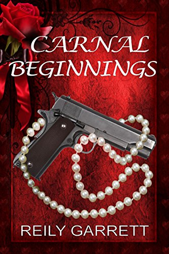 Carnal Beginnings: A dark romantic suspense (Carnal Series Book 1) (English Edition) par Reily Garrett