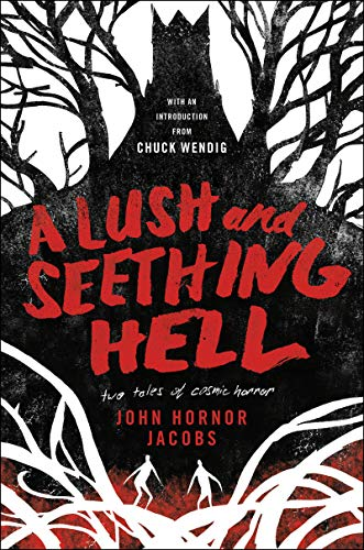 A Lush and Seething Hell: Two Tales of Cosmic Horror (English Edition)
