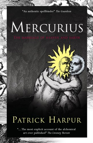 Mercurius: The Marriage of Heaven and Earth por Patrick Harpur