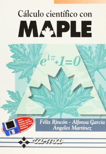 Cálculo Científico con MAPLE. por F. Rincon