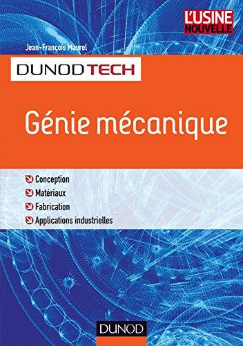 Lire Génie mécanique : Conception, Matériaux, Fabrication, Applications industrielles (DunodTech) pdf