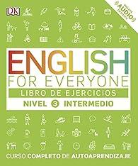 English for everyone  Nivel intermedio - Libro de ejercicios par  Varios autores