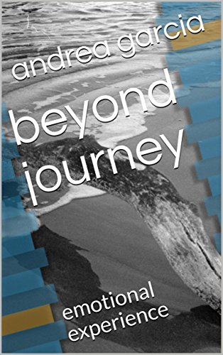 beyond journey: emotional experience (English Edition) de [garcia, andrea]