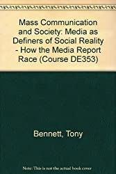 Mass Communication and Society: Media as Definers of Social Reality - How the Media Report Race (Course DE353)