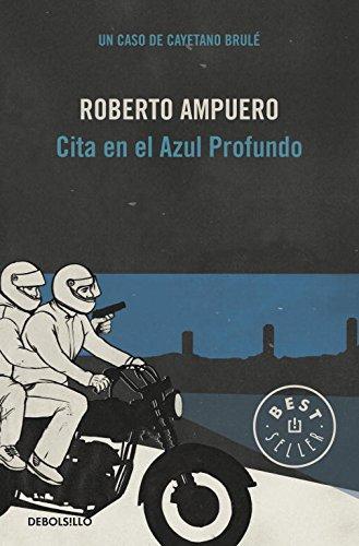 Cita en el azul profundo (Detective Cayetano Brulé 4) (BEST SELLER)