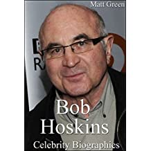 Bob Hoskins Biography - The Lifestory of One Great Actor