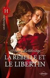 La rebelle et le libertin (Les Historiques t. 514)