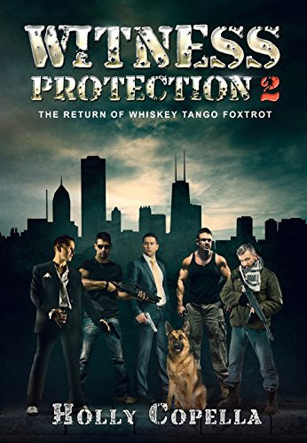 Witness Protection 2: The Return of Whiskey Tango Foxtrot (English Edition)