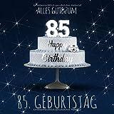 Alles Gute zum 85. Geburtstag: Gästebuch zum Eintragen mit 110 Seiten - Blaue Edition
