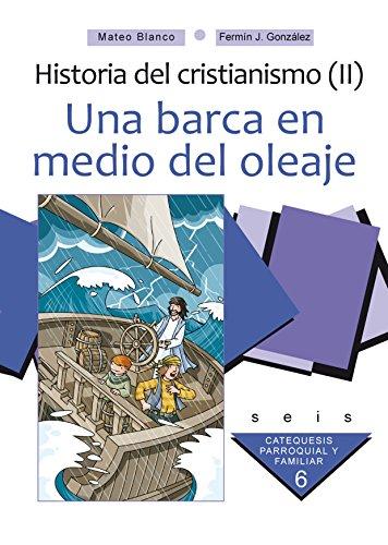 Una barca en medio del oleaje. Curso 6º (Catequesis parroquial y familiar) por Mateo Blanco Cotano